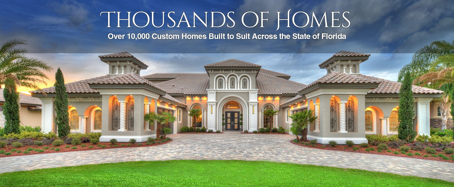 We Have Built Over 10,000 Custom Homes Built Homes in Florida